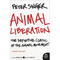 Animal Liberation: The Definitive Classic of the Animal Movement by Peter Singer, 9780061711305