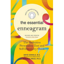 The Essential Enneagram: The Definitive Personality Test and Self-Discovery Guide -- Revised & Updated by David Daniels, 9780061713163