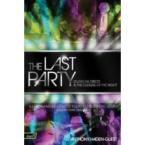 The Last Party: Studio 54, Disco, and the Culture of the Night by Anthony Haden-Guest, 9780061723742