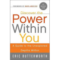 Discover the Power Within You: A Guide to the Unexplored Depths Within by Eric Butterworth, 9780061723797