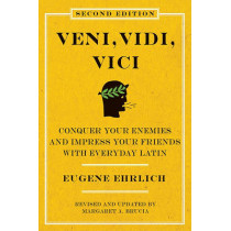 Veni, Vidi, Vici (Second Edition): Conquer Your Enemies and Impress YourFriends with Everyday Latin by Eugene H. Ehrlich, 9780061768033