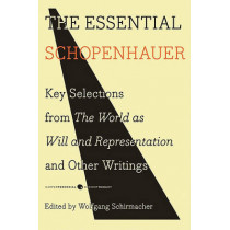 The Essential Schopenhauer: Key Selections from The World As Will and Representation and Other Writings by Arthur Schopenhauer, 9780061768248