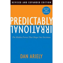 Predictably Irrational: The Hidden Forces That Shape Our Decisions by Dr Dan Ariely, 9780061854545