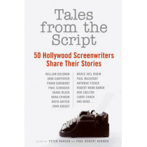 Tales from the Script: 50 Hollywood Screenwriters Share Their Stories by Peter Hanson, 9780061855924