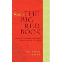 Rumi: The Big Red Book: The Great Masterpiece Celebrating Mystical Love and Friendship by Coleman Barks, 9780061905834