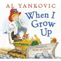 When I Grow Up by Wes Hargis, 9780061926914