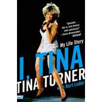 I, Tina: My Life Story by Tina Turner, 9780061958809