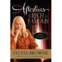 Afterlives of the Rich and Famous by Sylvia Browne, 9780061966804