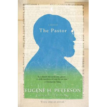 The Pastor by Eugene H Peterson, 9780061988219