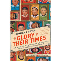 The Glory of Their Times by Lawrence S. Ritter, 9780061994715