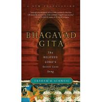 Bhagavad Gita: The Beloved Lord's Secret Love Song by Graham M. Schweig, 9780061997303
