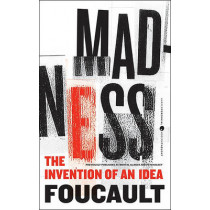 Madness: The Invention of an Idea by Michel Foucault, 9780062007186
