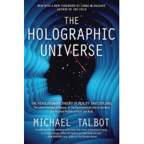 The Holographic Universe: The Revolutionary Theory of Reality by Professor Michael Talbot, 9780062014108