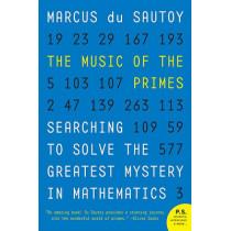 The Music of the Primes: Searching to Solve the Greatest Mystery in Mathematics by Marcus Du Sautoy, 9780062064011