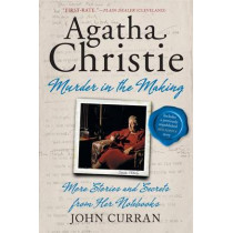 Agatha Christie: Murder in the Making: More Stories and Secrets from Her Notebooks by John Curran, 9780062065438