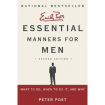 Essential Manners for Men: What to Do, When to Do It, and Why by Peter Post, 9780062080417