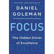 Focus: The Hidden Driver of Excellence by Prof Daniel Goleman, 9780062114969