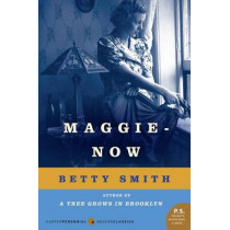 Maggie-Now by Betty Smith, 9780062120205