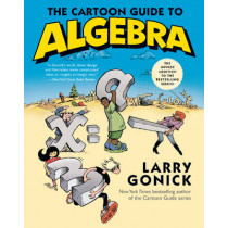 The Cartoon Guide to Algebra by Larry Gonick, 9780062202697