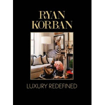 Ryan Korban: Luxury Redefined by Ryan Korban, 9780062235732