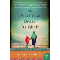 The Pearl That Broke Its Shell: A Novel by Nadia Hashimi, 9780062244765