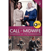 Call the Midwife: Shadows of the Workhouse by Jennifer Worth, 9780062270047