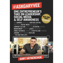 #AskGaryVee: One Entrepreneur's Take on Leadership, Social Media, and Self-Awareness by Gary Vaynerchuk, 9780062273123