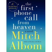 The First Phone Call from Heaven by Mitch Albom, 9780062294401