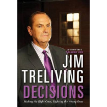 Decisions: Making the Right Ones, Righting the Wrong Ones by Jim Treliving, 9780062306456