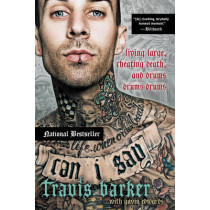 Can I Say: Living Large, Cheating Death, and Drums, Drums, Drums by Travis Barker, 9780062319432