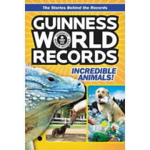Guinness World Records: Incredible Animals! by Christa Roberts, 9780062341679