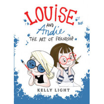 Louise and Andie: The Art of Friendship by Kelly Light, 9780062344403