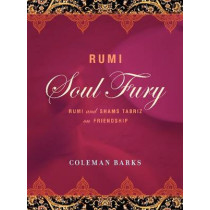 Rumi: Soul Fury: Rumi and Shams Tabriz on Friendship by Coleman Barks, 9780062350985