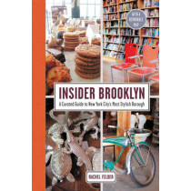 Insider Brooklyn: A Curated Guide to New York City's Most Stylish Borough by Rachel Felder, 9780062397430
