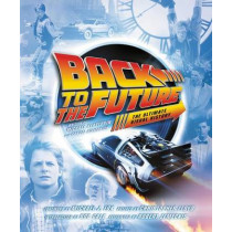 Back to the Future: The Ultimate Visual History by Michael Klastorin, 9780062419149