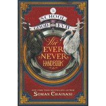The School for Good and Evil: The Ever Never Handbook by Soman Chainani, 9780062423054