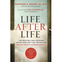 "Life After Life: The Bestselling Original Investigation That Revealed ""near-Death Experiences"" by Raymond Moody, 9780062428905"