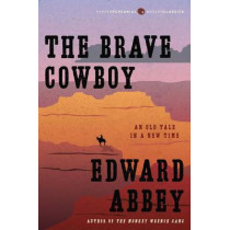 The Brave Cowboy: An Old Tale in a New Time by Edward Abbey, 9780062429964