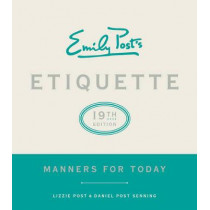 Emily Post's Etiquette: Manners for Today by Lizzie Post, 9780062439253