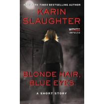 Blonde Hair, Blue Eyes by Karin Slaughter, 9780062442871