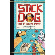 Stick Dog Tries to Take the Donuts by Tom Watson, 9780062457158