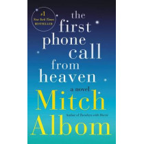 The First Phone Call from Heaven by Mitch Albom, 9780062472601