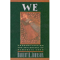 We: Understanding the Psychology of Romantic Love by Robert A. Johnson, 9780062504364