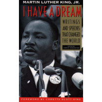 I Have a Dream: Writings And Speeches That Changed The World by Martin Luther King, 9780062505521