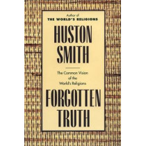 Forgotten Truth by Huston Smith, 9780062507877