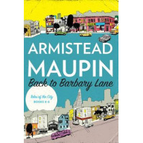 "Back to Barbary Lane: ""tales of the City"" Books 4-6 by Armistead Maupin, 9780062561299"