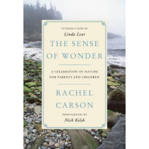 The Sense of Wonder: A Celebration of Nature for Parents and Children by Rachel Carson, 9780062655356