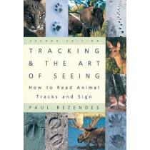 Tracking and the Art of Seeing by Paul Rezendes, 9780062735249