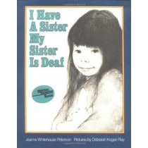 I Have A Sister My Sister Deaf by Jeanne Whitehouse Peterson, 9780064430593