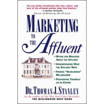 Marketing to the Affluent by Thomas Stanley, 9780070610477